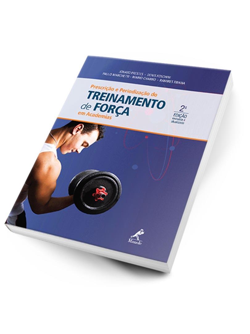 Prescrição E Periodização Do Treinamento De Força Em Academias - 2ª Edição - Impresso