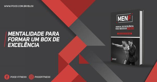 MENTALIDADE PARA FORMAR UM BOX DE EXCELÊNCIA
