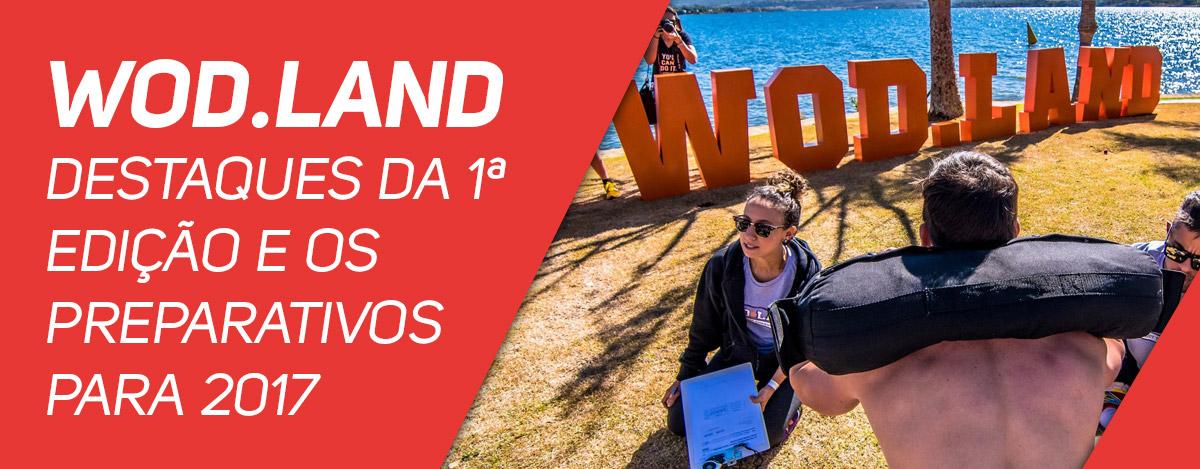 Wod Land: destaques da 1ª edição e os preparativos para 2017