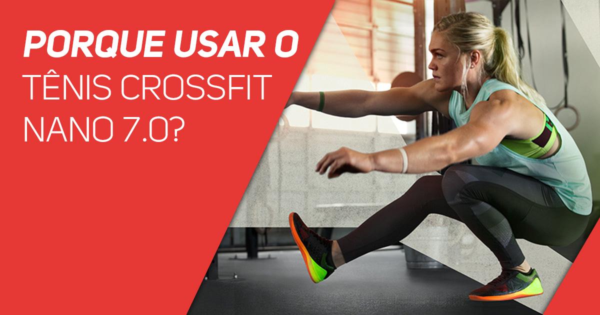 Porque usar o tênis Crossfit Nano 7.0?
