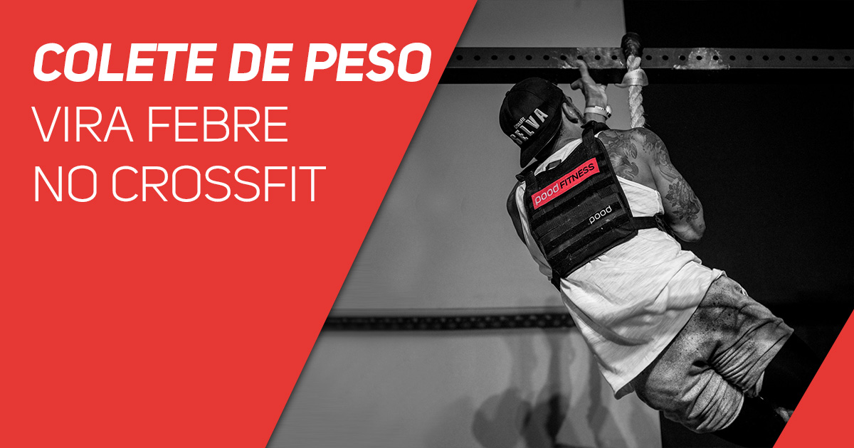 Colete de Peso Vira Febre no CrossFit