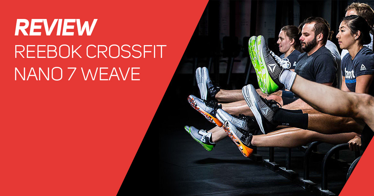 Review Reebok CrossFit Nano 7 Weave