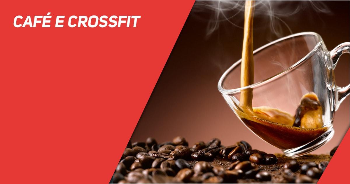 Café e CrossFit - Benefícios para os atletas