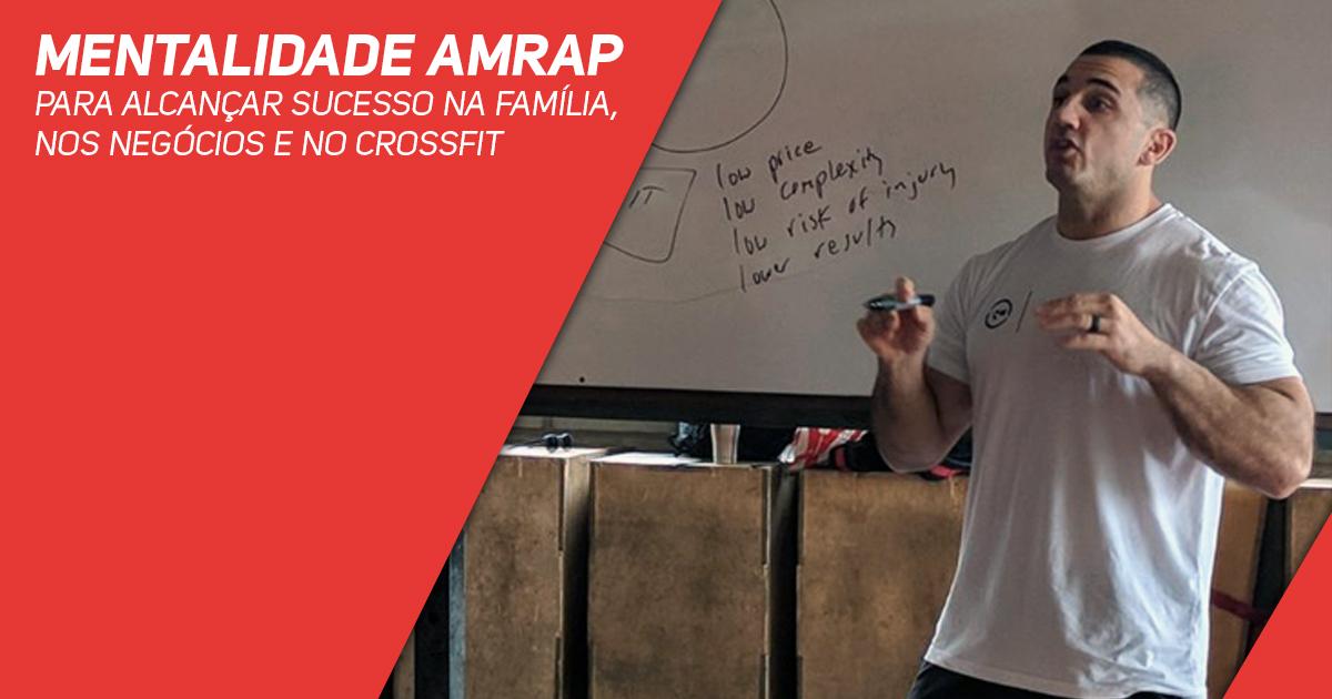 Mentalidade AMRAP para alcançar sucesso na família, nos negócios e no CrossFit