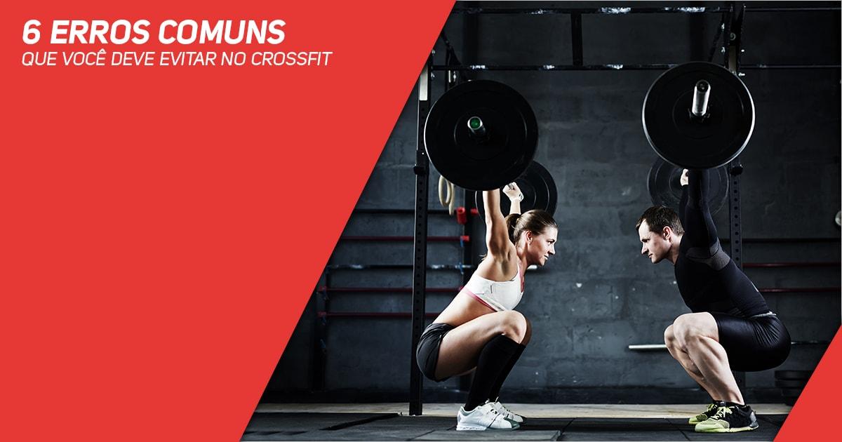 6 erros comuns que Você deve evitar no CrossFit