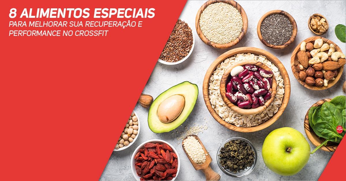 8 alimentos especiais para melhorar sua recuperação e performance no CrossFit